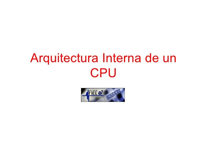 Arquitectura Interna de un CPU