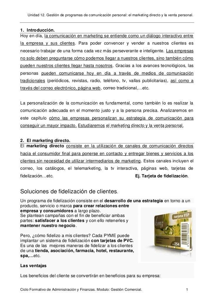 Unidad 12. Gestión de programas de comunicación personal: el marketing directo y la venta personal.1. Introducción.Hoy en ...
