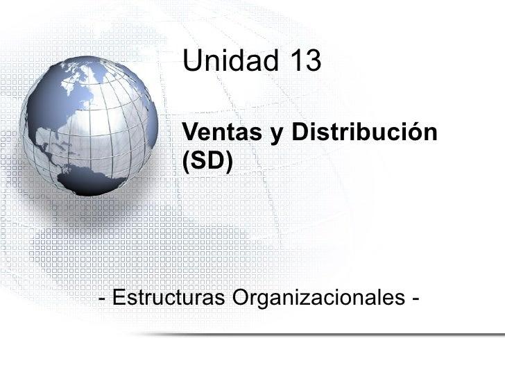 Ventas y Distribución (SD) - Estructuras Organizacionales - Unidad 13
