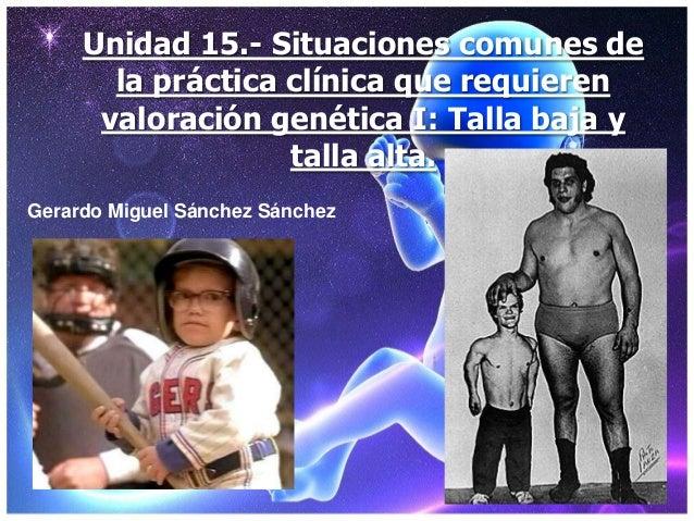Unidad 15.- Situaciones comunes de       la práctica clínica que requieren      valoración genética I: Talla baja y       ...
