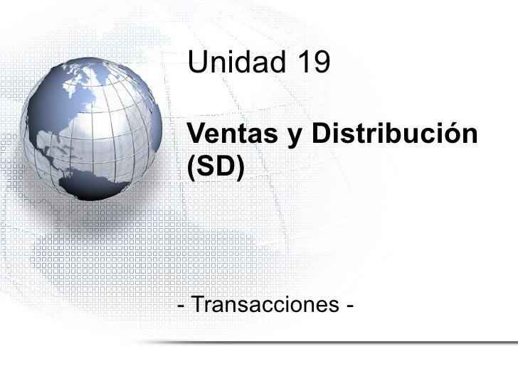 Ventas y Distribución (SD) - Transacciones - Unidad 19