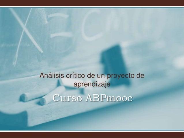 Análisis crítico de un proyecto de aprendizaje Curso ABPmooc