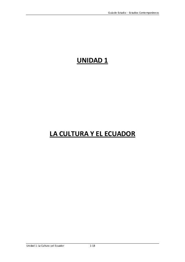 Guía de Es tudio - Es tudios Contemporáneos                                     UNIDAD 1                    LA CULTURA Y E...