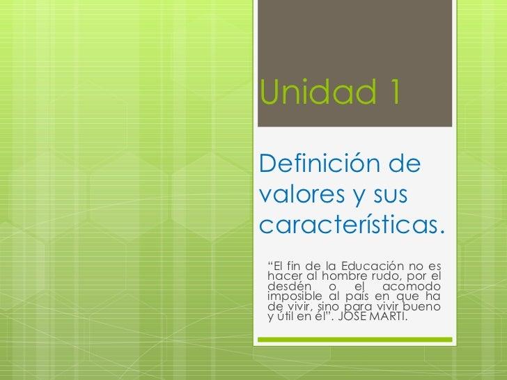 Unidad 1 definici n y car cter sticas de los valores for Origen y definicion de oficina