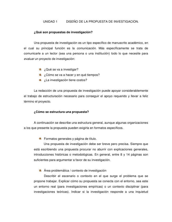 UNIDAD 1        DISEÑO DE LA PROPUESTA DE INVESTIGACION.          ¿Qué son propuestas de investigación?          Una propu...