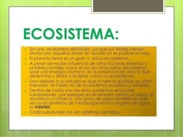 ECOSISTEMA: Sin una verdadera definición, ya que sus límites vienendados por aquellas zonas en donde no es posible la vid...
