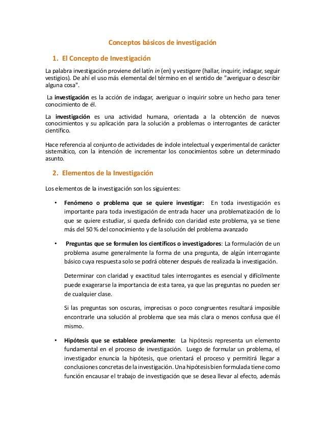 Conceptos básicos de investigación 1. El Concepto de Investigación La palabra investigación proviene del latín in (en) y v...