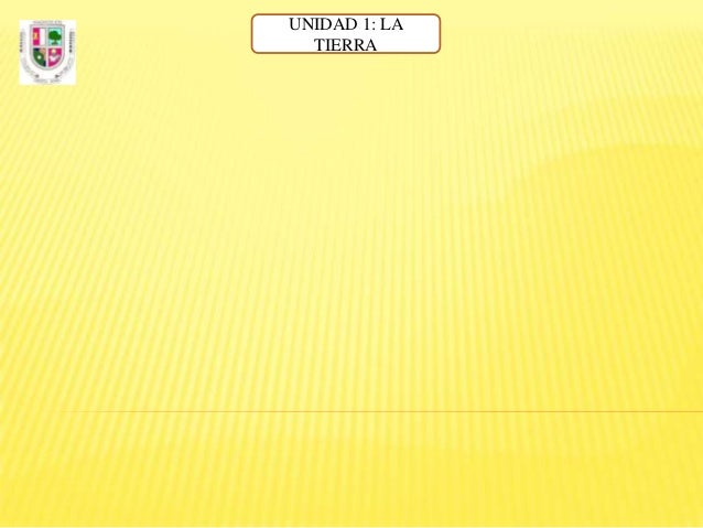 UNIDAD 1: LA TIERRA