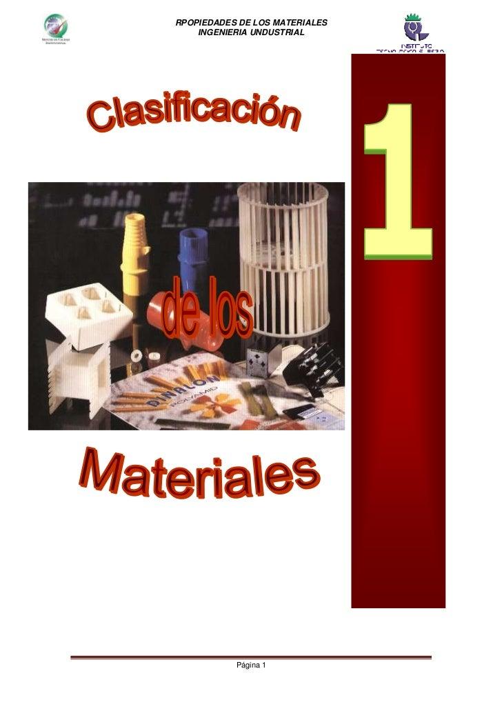 RPOPIEDADES DE LOS MATERIALES    INGENIERIA UNDUSTRIAL           Página 1