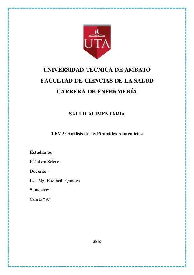 UNIVERSIDAD TÉCNICA DE AMBATO FACULTAD DE CIENCIAS DE LA SALUD CARRERA DE ENFERMERÍA SALUD ALIMENTARIA TEMA: Análisis de l...