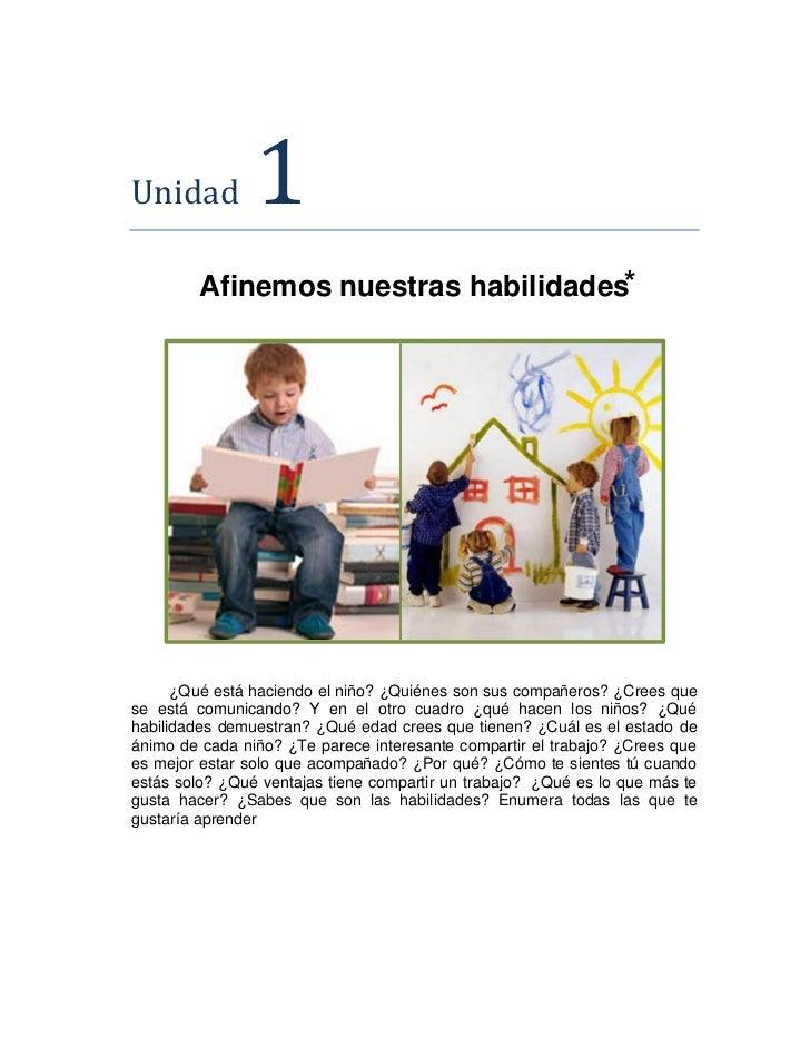 Unidad          1        Afinemos nuestras habilidades⃰      ¿Qué está haciendo el niño? ¿Quiénes son sus compañeros? ¿Cre...