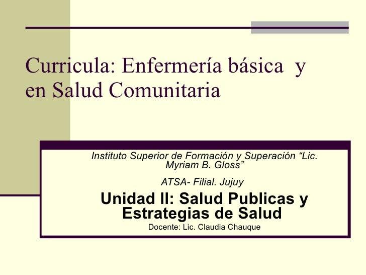 """Curricula: Enfermería básica  y en Salud Comunitaria Instituto Superior de Formación y Superación """"Lic. Myriam B. Gloss"""" A..."""