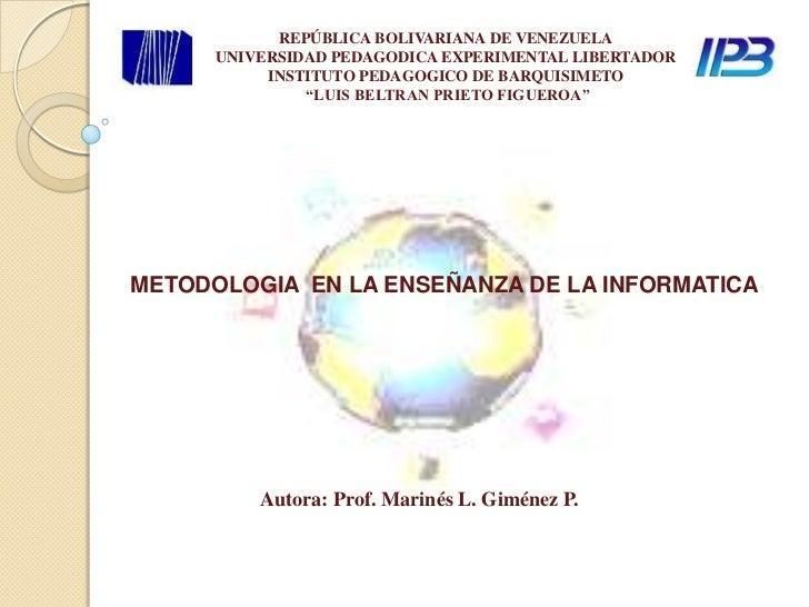 REPÚBLICA BOLIVARIANA DE VENEZUELA      UNIVERSIDAD PEDAGODICA EXPERIMENTAL LIBERTADOR           INSTITUTO PEDAGOGICO DE B...