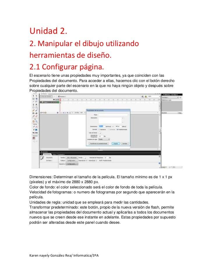 Unidad 2.2. Manipular el dibujo utilizandoherramientas de diseño.2.1 Configurar página.El escenario tiene unas propiedades...