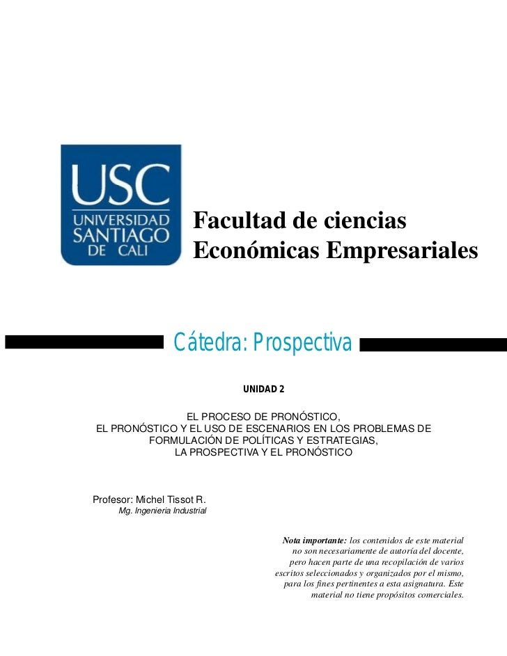 Facultad de ciencias                                   Económicas Empresariales                             Cátedra: Prosp...