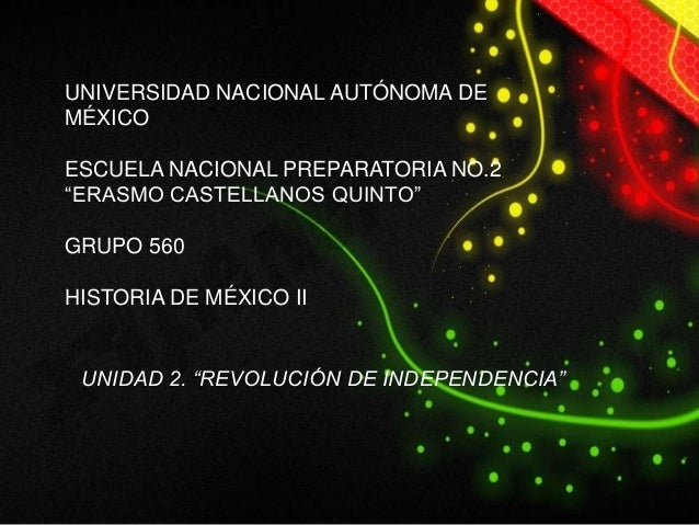 "UNIVERSIDAD NACIONAL AUTÓNOMA DEMÉXICOESCUELA NACIONAL PREPARATORIA NO.2""ERASMO CASTELLANOS QUINTO""GRUPO 560HISTORIA DE MÉ..."