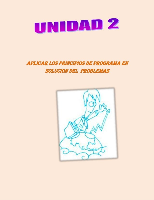 APLICAR LOS PRINCIPIOS DE PROGRAMA ENSOLUCION DEL PROBLEMAS