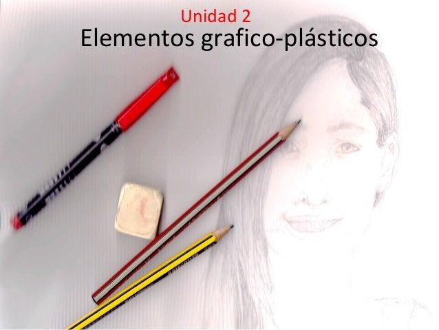 Elementos grafico-plásticos Unidad 2
