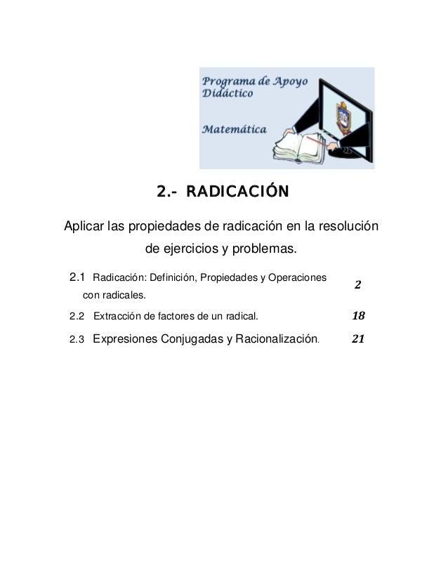 2.- RADICACIÓN Aplicar las propiedades de radicación en la resolución de ejercicios y problemas. 2.1 Radicació...