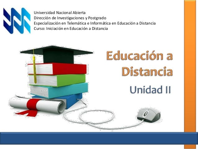 Universidad Nacional Abierta  Dirección de Investigaciones y Postgrado  Especialización en Telemática e Informática en Edu...
