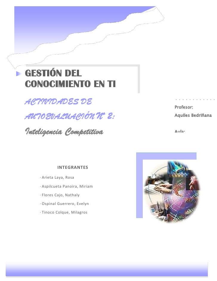 -937603-457881GESTIÓN DEL CONOCIMIENTO EN TI<br />ACTIVIDADES DE AUTOEVALUACIÓN Nº 2: Inteligencia Competitiva<br />Prof...