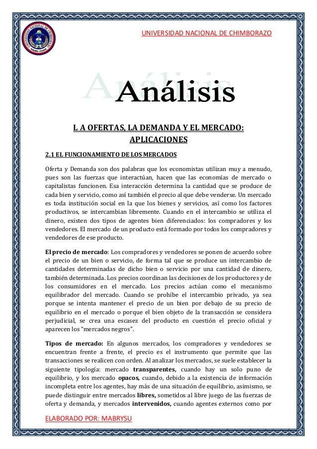 UNIVERSIDAD NACIONAL DE CHIMBORAZOELABORADO POR: MABRYSUL A OFERTAS, LA DEMANDA Y EL MERCADO:APLICACIONES2.1 EL FUNCIONAMI...