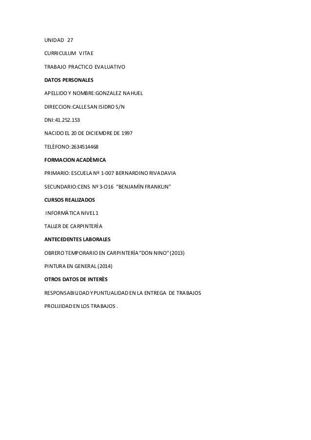UNIDAD 27 CURRICULUM VITAE TRABAJO PRACTICO EVALUATIVO DATOS PERSONALES APELLIDOY NOMBRE:GONZALEZ NAHUEL DIRECCION:CALLESA...