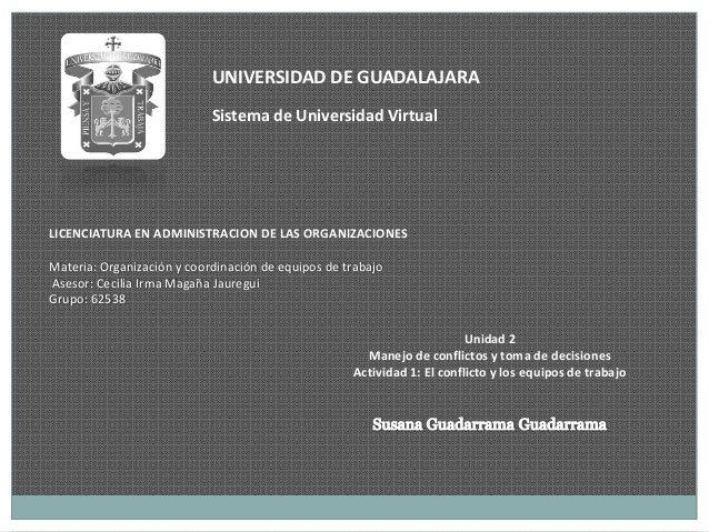 UNIVERSIDAD DE GUADALAJARA                            Sistema de Universidad VirtualLICENCIATURA EN ADMINISTRACION DE LAS ...