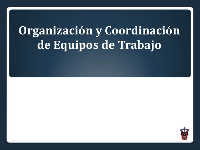 Organización y Coordinación de Equipos de Trabajo