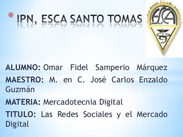 *ALUMNO: Omar Fidel Samperio MárquezMAESTRO: M. en C. José Carlos EnzaldoGuzmánMATERIA: Mercadotecnia DigitalTITULO: Las R...