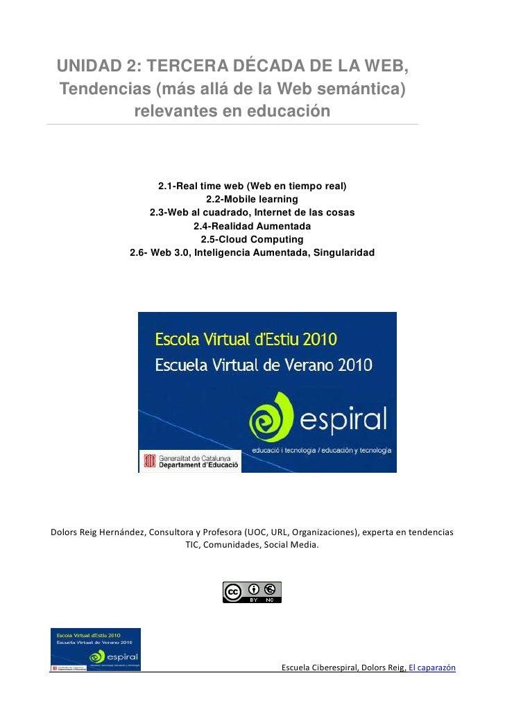 UNIDAD 2: TERCERA DÉCADA DE LA WEB,  Tendencias (más allá de la Web semántica)          relevantes en educación           ...
