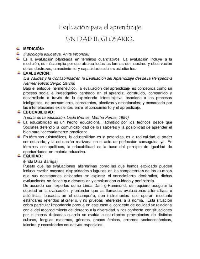Evaluación para el aprendizaje UNIDAD II: GLOSARIO. MEDICIÓN: (Psicología educativa, Anita Woolfolk) Es la evaluación plan...