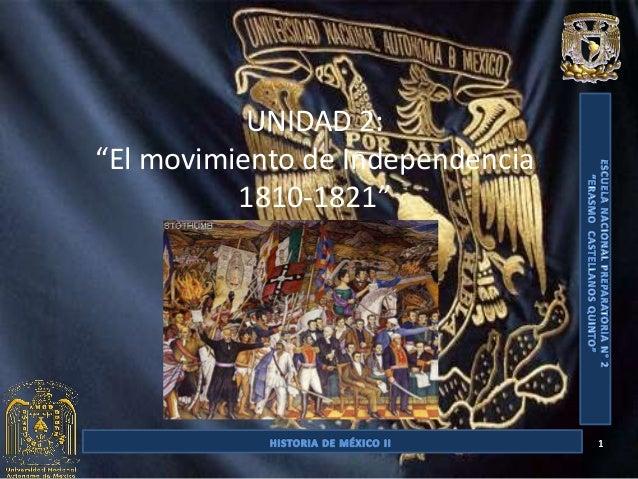 """UNIDAD 2:""""El movimiento de Independencia          1810-1821""""                                  1"""