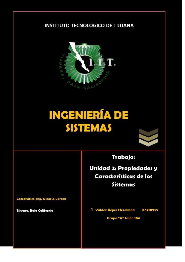 INGENIERÍA DE      SISTEMASINSTITUTO TECNOLÓGICO DE TIJUANA159956543815 Catedrático: Ing. Oscar Alvarado Tijuana, Baja Cal...