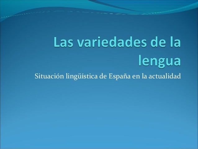 Situación lingüística de España en la actualidad