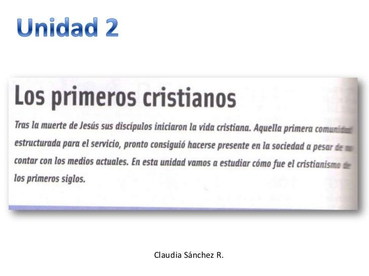 Unidad 2<br />Claudia Sánchez R.<br />