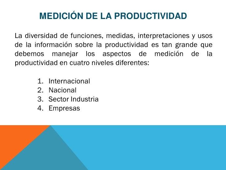 MEDICIÓN DE LA PRODUCTIVIDADLa diversidad de funciones, medidas, interpretaciones y usosde la información sobre la product...