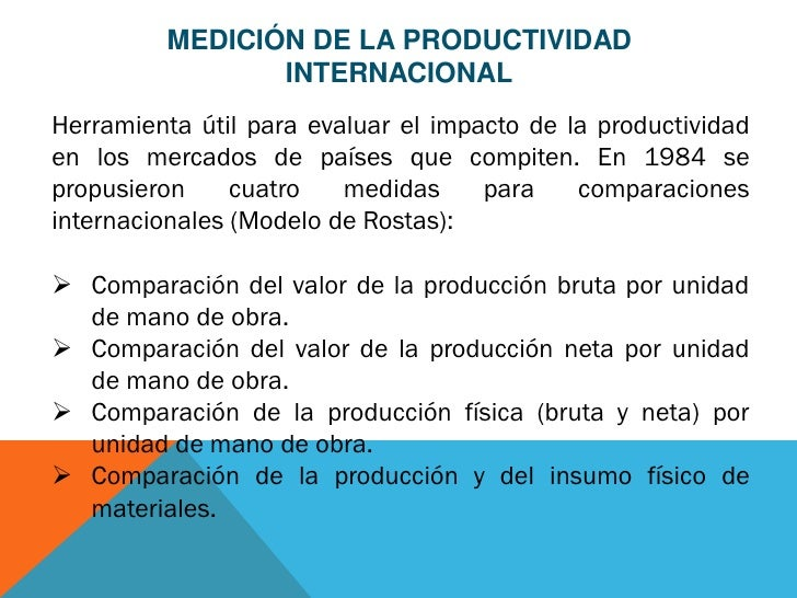 MEDICIÓN DE LA PRODUCTIVIDAD                INTERNACIONALHerramienta útil para evaluar el impacto de la productividaden lo...