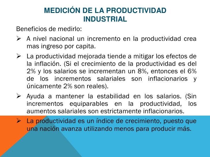 MEDICIÓN DE LA PRODUCTIVIDAD                         INDUSTRIALBeneficios de medirlo: A nivel nacional un incremento en l...