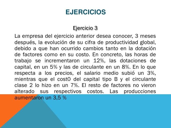 EJERCICIOS                        Ejercicio 3La empresa del ejercicio anterior desea conocer, 3 mesesdespués, la evolución...