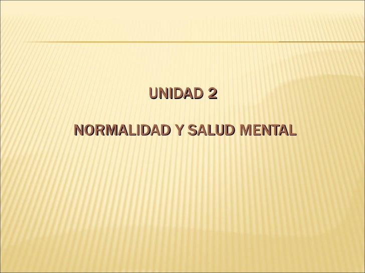 UNIDAD 2    NORMALIDAD Y SALUD MENTAL