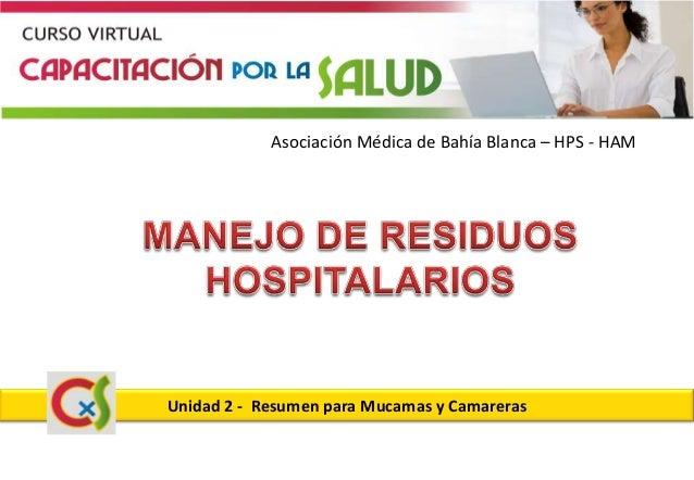 Asociación Médica de Bahía Blanca – HPS - HAMUnidad 2 - Resumen para Mucamas y Camareras