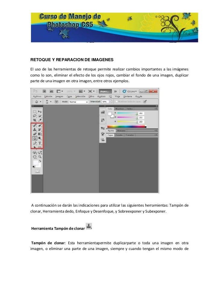 RETOQUE Y REPARACION DE IMAGENESEl uso de las herramientas de retoque permite realizar cambios importantes a las imágenesc...