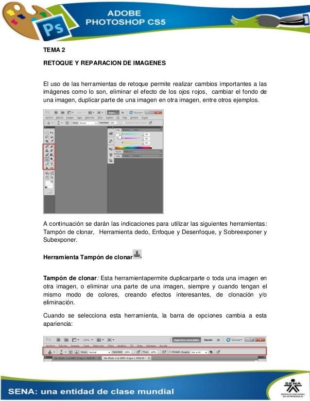 TEMA 2 RETOQUE Y REPARACION DE IMAGENES El uso de las herramientas de retoque permite realizar cambios importantes a las i...