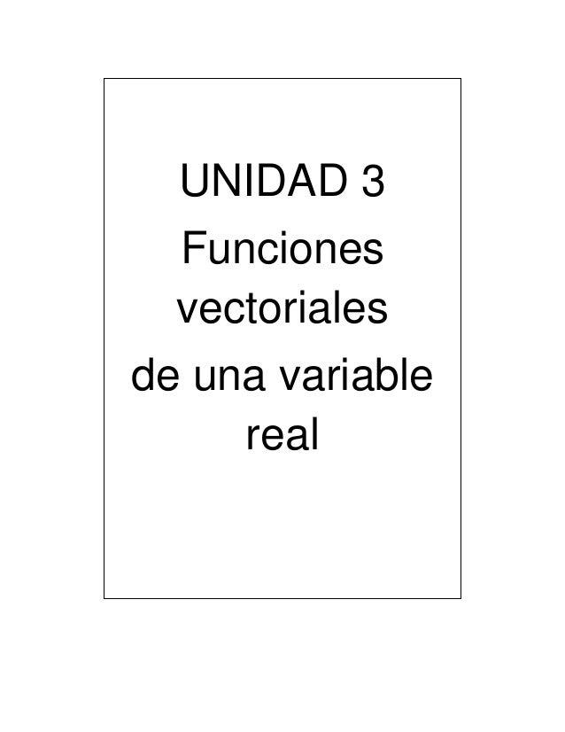Unidad 2 y 3 calculo vectorial