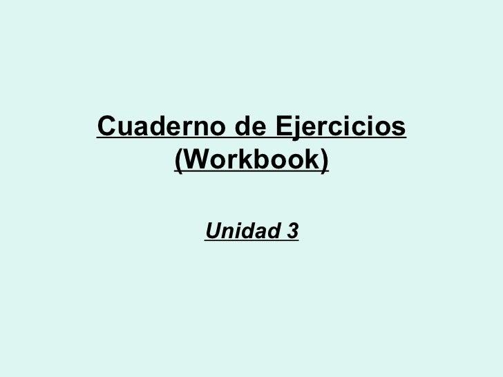 Cuaderno de Ejercicios (Workbook) Unidad 3