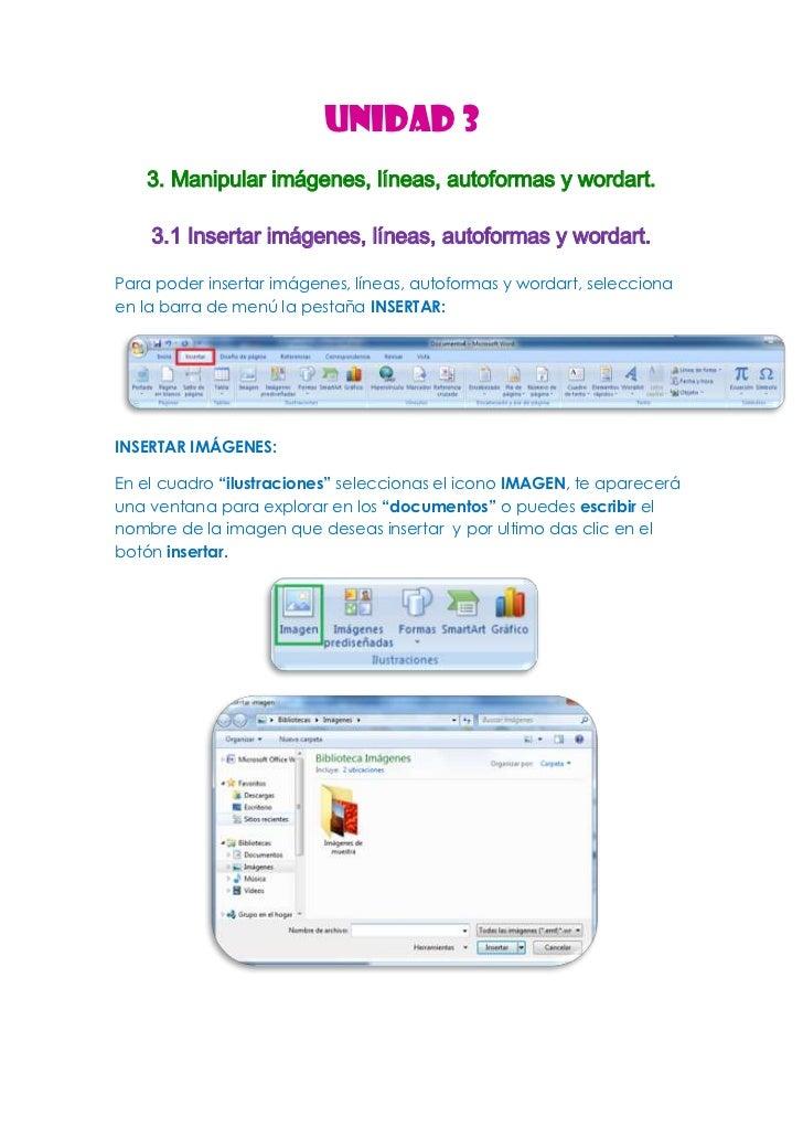 UNIDAD 3    3. Manipular imágenes, líneas, autoformas y wordart.    3.1 Insertar imágenes, líneas, autoformas y wordart.Pa...