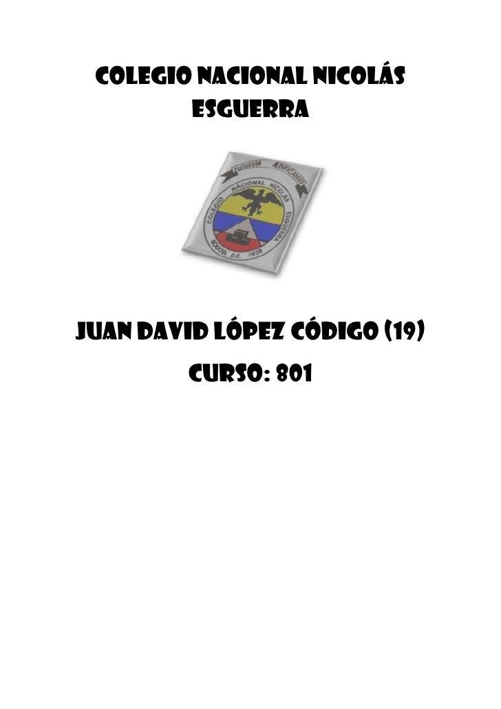 Colegio nacional Nicolás        esguerraJuan David López código (19)         Curso: 801
