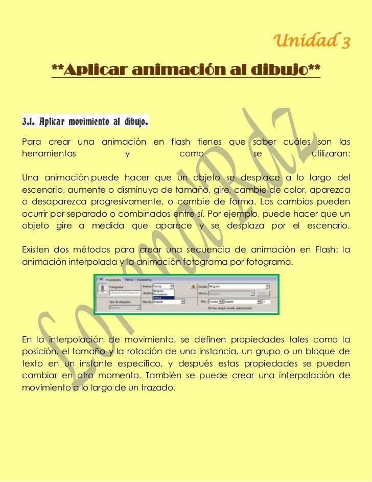 Unidad 3       **Aplicar animación al dibujo**3.1. Aplicar movimiento al dibujo.Para crear una animación en flash tienes q...