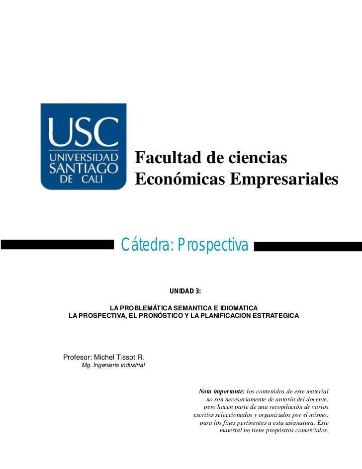 Facultad de ciencias                          Económicas Empresariales                    Cátedra: Prospectiva            ...